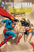 The Adventures Of Superman: Jose Luis Garcia-Lopez (Hardcover)