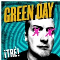 Green Day - !TRE! (Parental Advisory)