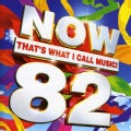 NOW THAT'S WHAT I CALL MUSIC! - VOL. 82-NOW THAT'S WHAT I CALL MUSIC!