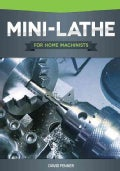Mini-Lathe for Home Machinists (Paperback)