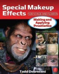 Special Makeup Effects for Stage and Screen:: Making and Applying Prosthetics (Paperback)