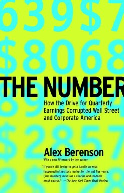 THE NUMBER: How the Drive for Quarterly Earnings Corrupted Wall Street and Corporate America (Paperback)