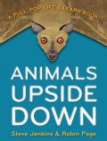 Animals Upside Down: A Pull, Pop, Lift & Learn Book! (Hardcover)