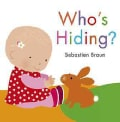 Who's Hiding? (Board book)