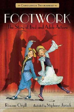 Footwork: The Story of Fred and Adele Astaire (Paperback)