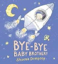Bye-Bye Baby Brother! (Hardcover)