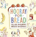 Hooray for Bread (Hardcover)