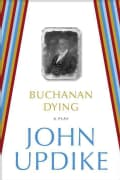Buchanan Dying: A Play (Paperback)