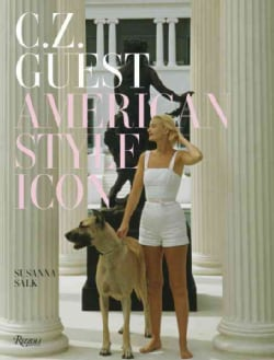 C. Z. Guest: American Style Icon: Celebrating Her Timeless World at Home, in Her Garden & Around Town (Hardcover)