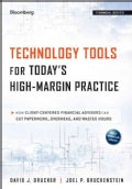Technology Tools for Today's High-Margin Practice: How Client-Centered Financial Advisors Can Cut Paperwork, Over... (Hardcover)