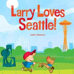 Larry Loves Seattle! (Board book)