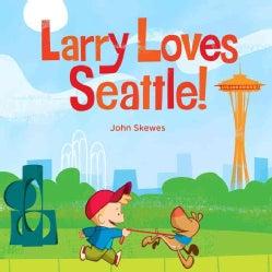 Larry Loves Seattle! (Board book)