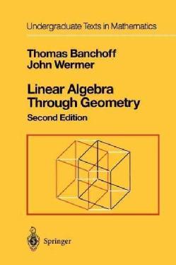 Linear Algebra Through Geometry (Paperback)