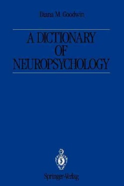 A Dictionary of Neuropsychology (Paperback)
