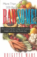 Rawsome!: Maximizing Health, Energy, and Culinary Delight With the Raw Foods Diet (Paperback)