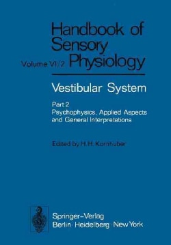 Vestibular System: Psychophysics, Applied Aspects and General Interpretations (Paperback)