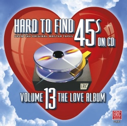Various - Hard To Find 45s On CD Volume 13 (The Love Album)