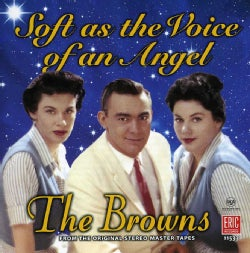 Browns - Soft As The Voice Of An Angel