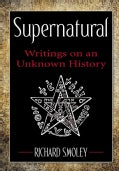 Supernatural: Writings on an Unknown History (Paperback)