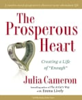 "The Prosperous Heart: Creating a Life of ""Enough"" (Paperback)"