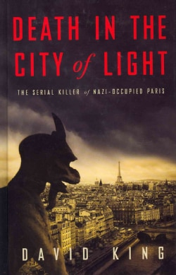 Death in the City of Light: The Serial Killer of Nazi-Occupied Paris (Hardcover)