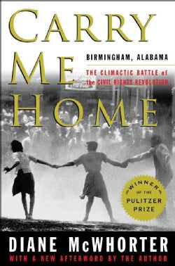 Carry Me Home: Birmingham, Alabama: The Climactic Battle of the Civil Rights Revolution (Paperback)