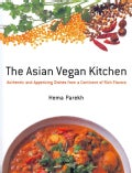 The Asian Vegan Kitchen: Authentic and Appetizing Dishes from a Continent of Rich Flavors (Paperback)