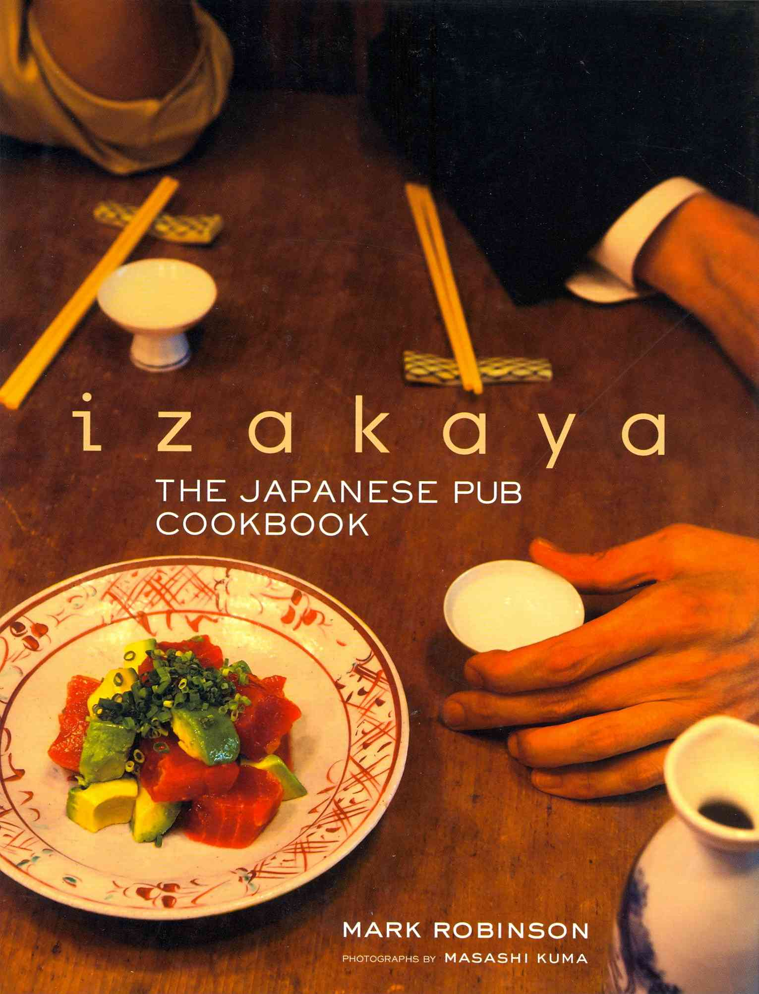 Izakaya: The Japanese Pub Cookbook (Hardcover)