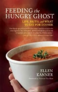 Feeding the Hungry Ghost: Life, Faith, and What to Eat for Dinner (Paperback)