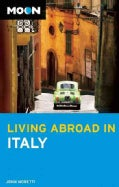 Moon Living Abroad in Italy (Paperback)