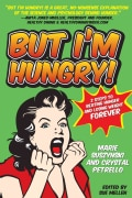 But I'm Hungry!: 2 Steps to Beating Hunger and Losing Weight Forever (Paperback)