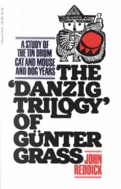 The Danzig Trilogy of Gunter Grass: A Study of the Tin Drum, Cat and Mouse, and Dog Years (Paperback)