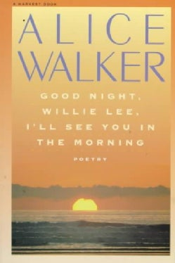 Good Night, Willie Lee, I'll See You in the Morning: Poems (Paperback)