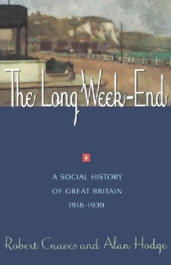 The Long Weekend: A Social History of Great Britain 1918-1939 (Paperback)