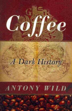 Coffee: A Dark History (Paperback)
