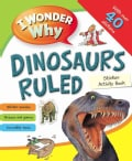 I Wonder Why Dinosaurs Ruled Sticker Acitivity Book (Paperback)