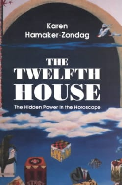 The Twelfth House: The Hidden Power in the Horoscope (Paperback)