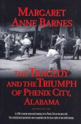 The Tragedy and the Triumph of Phenix City, Alabama (Paperback)