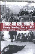 Those Are Real Bullets: Bloody Sunday, Derry, 1972 (Paperback)