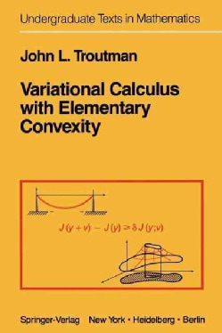 Variational Calculus With Elementary Convexity (Paperback)