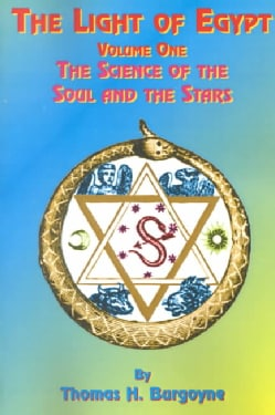 The Light of Egypt: Or the Science of the Soul and the Stars (Paperback)