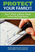 Protect Your Family!: Don't Write a Blank Check to the Nursing Home (Paperback)