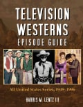 Television Westerns Episode Guide: All United States Series, 1949-1996 (Paperback)