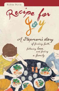 Recipe for Joy: A Stepmom's Story of Finding Faith, Following Love, and Feeding a Family (Paperback)