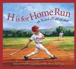 H Is for Home Run: A Baseball Alphabet (Hardcover)