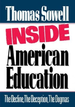 Inside American Education: The Decline, the Deception, the Dogmas (Hardcover)