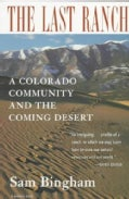 The Last Ranch: A Colorado Community and the Coming Desert (Paperback)