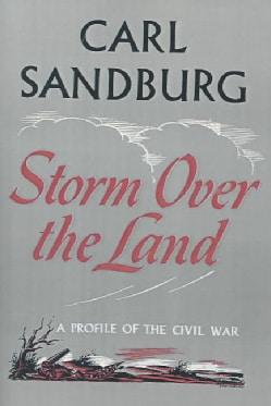 Storm over the Land: A Profile of the Civil War Taken Mainly from Abraham Lincoln (Paperback)