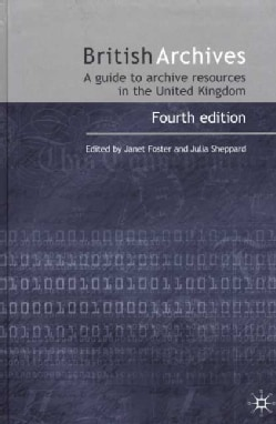 British Archives: A Guide to Archive Resources in the United Kingdom (Hardcover)