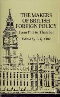 The Makers of British Foreign Policy: From Pitt to Thatcher (Hardcover)